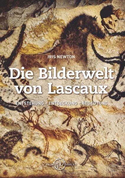 Die Bilderwelt von Lascaux - Newton, Iris