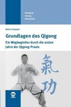 Grundlagen des Qigong - Ruppert, Markus