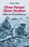 Ohne Panzer Ohne Straßen (eBook, ePUB)