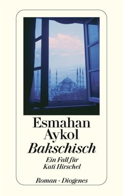 Bakschisch / Kati Hirschel Bd.2 (eBook, ePUB) - Aykol, Esmahan