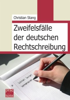Zweifelsfälle der deutschen Rechtschreibung - Stang, Christian