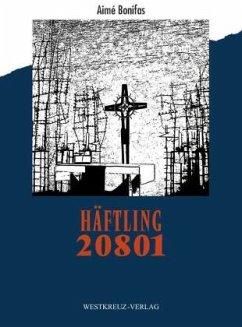 Häftling 20801 - Bonifas, Aimé