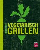 Sehr gut vegetarisch grillen (eBook, PDF)