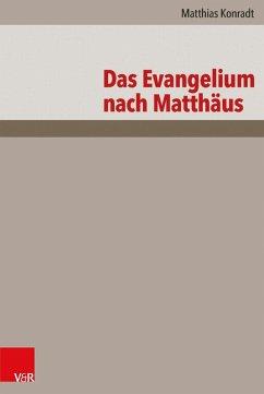 Das Evangelium nach Matthäus (eBook, PDF) - Konradt, Matthias