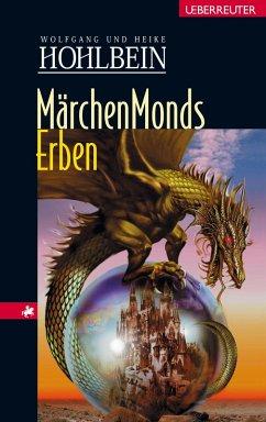 Märchenmonds Erben (eBook, ePUB) - Hohlbein, Wolfgang; Hohlbein, Heike