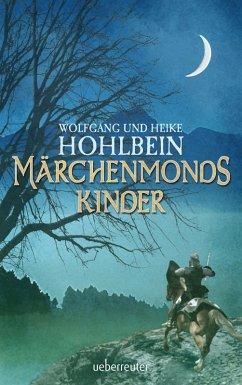 Märchenmonds Kinder (eBook, ePUB) - Hohlbein, Wolfgang; Hohlbein, Heike