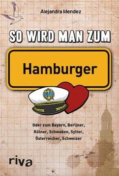 So wird man zum Hamburger (eBook, ePUB) - Mendez, Alejandra