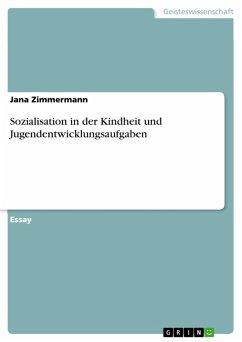 Sozialisation in der Kindheit und Jugendentwicklungsaufgaben (eBook, PDF)