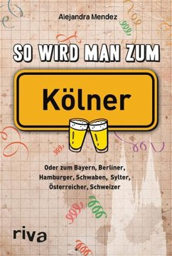 So wird man zum Kölner (eBook, PDF) - Mendez, Alejandra