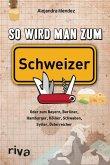 So wird man zum Schweizer (eBook, ePUB)