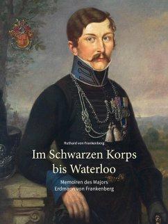 Im Schwarzen Korps bis Waterloo (eBook, ePUB) - von Frankenberg, Ruthard