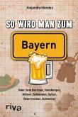 So wird man zum Bayern (eBook, ePUB)