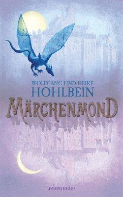 Märchenmond (eBook, ePUB) - Hohlbein, Wolfgang; Hohlbein, Heike