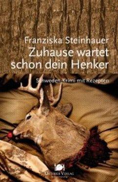 Zuhause wartet schon dein Henker - Steinhauer, Franziska
