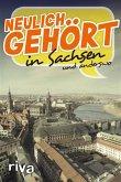 Neulich gehört in Sachsen (eBook, ePUB)