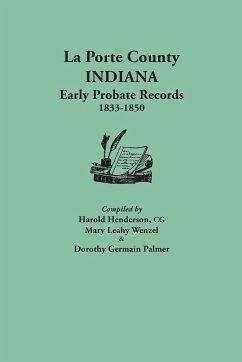 La Porte County, Indiana, Early Probate Records, 1833-1850