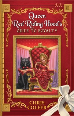 The Land of Stories: Queen Red Riding Hood's Guide to Royalty - Colfer, Chris