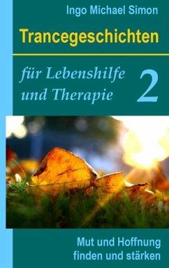 Trancegeschichten für Lebenshilfe und Therapie. Band 2 (eBook, ePUB)
