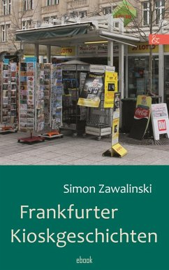 Frankfurter Kioskgeschichten (eBook, ePUB) - Zawalinski, Simon