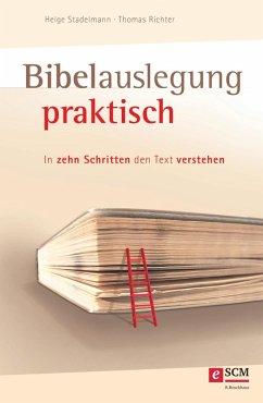 Bibelauslegung praktisch (eBook, ePUB) - Stadelmann, Helge; Richter, Thomas