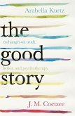 The Good Story (eBook, ePUB)