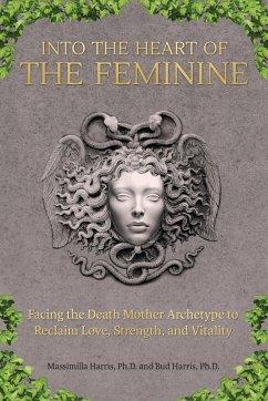 Into the Heart of the Feminine