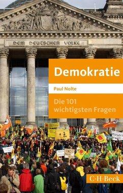 Die 101 wichtigsten Fragen: Demokratie (eBook, ePUB) - Nolte, Paul
