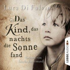 Das Kind, das nachts die Sonne fand (MP3-Download) - Di Fulvio, Luca