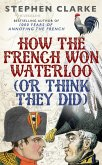 How the French Won Waterloo - or Think They Did (eBook, ePUB)