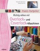 Richtig nähen mit Overlock- und Coverlock-Maschinen (eBook, ePUB)