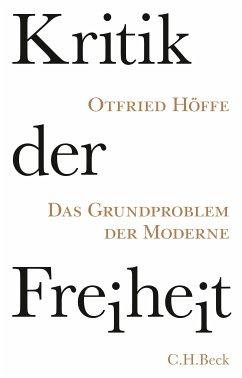 Kritik der Freiheit (eBook, ePUB) - Höffe, Otfried