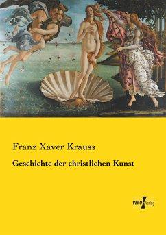 Geschichte der christlichen Kunst - Krauss, Franz Xaver