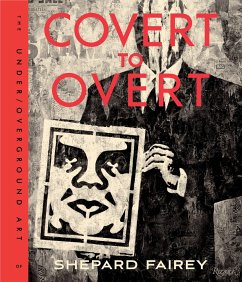OBEY: Covert to Overt - Fairey, Shepard