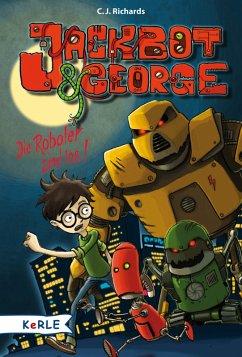 Die Roboter sind los / Jackbot & George Bd.1 (eBook, ePUB) - Richards, C. J.; Gerwig, Karen