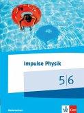 Impulse Physik Klasse 5/6. Schülerbuch. Ausgabe Niedersachsen für G9