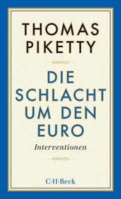 Die Schlacht um den Euro (eBook, ePUB) - Piketty, Thomas