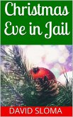 Christmas Eve in Jail (eBook, ePUB)