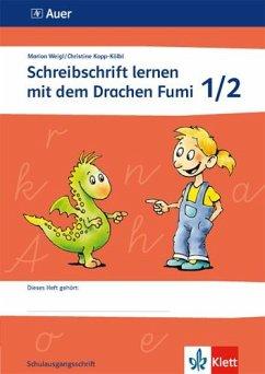 Schreibschrift lernen mit dem Drachen Fumi 1./2. Klasse. Vereinfachte Ausgangsschrift - Schreibschrift lernen mit dem Drachen Fumi