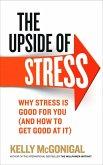 The Upside of Stress (eBook, ePUB)