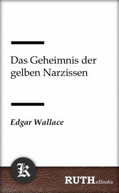Das Geheimnis der gelben Narzissen (eBook, ePUB) - Wallace, Edgar
