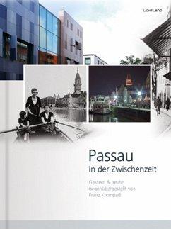 Passau in der Zwischenzeit