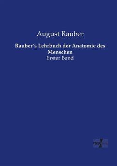 Rauber´s Lehrbuch der Anatomie des Menschen - Rauber, August