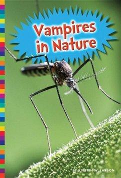 Vampires in Nature - Larson, Kirsten W.