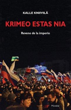 Krimeo Estas Nia. Reveno de La Imperio (Originala Nefikcia Rakonto En Esperanto) - Kniivila, Kalle