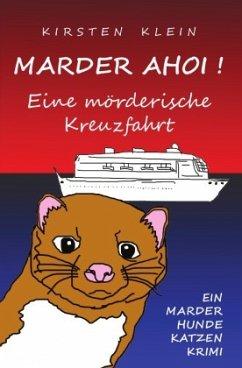 Marder Ahoi! Eine mörderische Kreuzfahrt - Klein, Kirsten