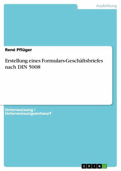 Erstellung Eines Formulars Geschäftsbriefes Nach Din 5008 Von René