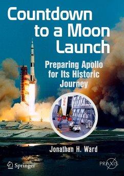 Countdown to a Moon Launch - Ward, Jonathan H.
