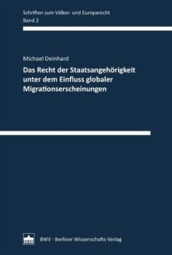 Das Recht der Staatsangehörigkeit unter dem Einfluss globaler Migrationserscheinungen - Deinhard, Michael