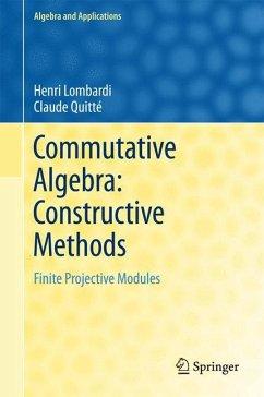 Commutative Algebra: Constructive Methods - Lombardi, Henri;Quitté, Claude