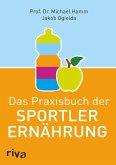 Das Praxisbuch der Sportlerernährung (eBook, ePUB)